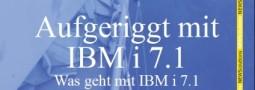 """eDossier """"Aufgeriggt mit IBM i 7.1 – Was geht mit IBM i 7.1"""